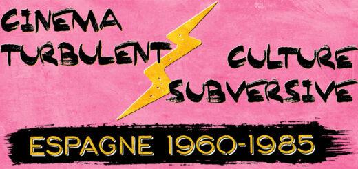 Cinéma turbulet & culture subversive : Espagne 1960-1985